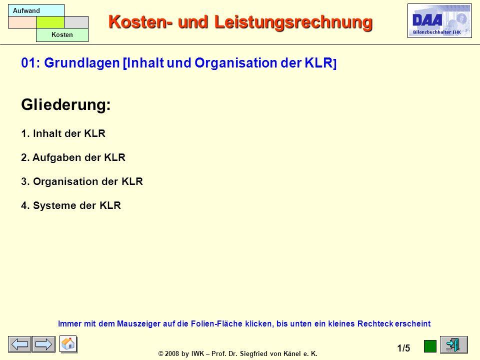Gliederung: 01: Grundlagen [Inhalt und Organisation der KLR]